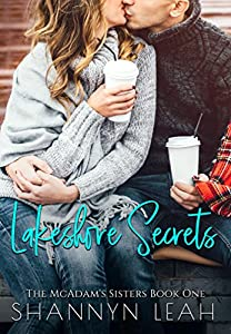 Lakeshore Secrets (The McAdams Sisters: A Small-Town Romance Book 1)