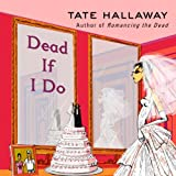 Front cover for the book Dead If I Do by Tate Hallaway