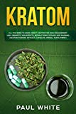 Kratom: EVERYTHING YOU NEED TO KNOW ABOUT KRATOM