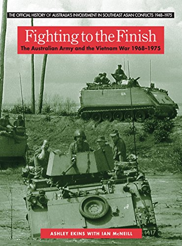 Fighting to the Finish (The Official History of Australia's Involvement in Southeast Asian Conflicts 1948-1975) by Brand: Allen Unwin