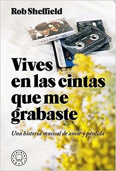 Vives en las cintas que me grabaste: Una historia de amor y pérdida