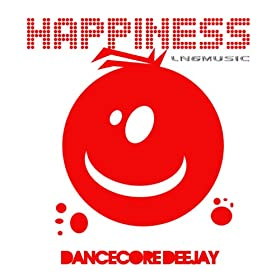 Dancecore Deejay - Happiness