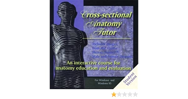 Cross Sectional Anatomy Tutor An Interactive Course For Anatomy