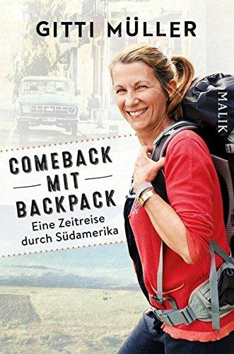 Comeback mit Backpack: Eine Zeitreise durch Südamerika