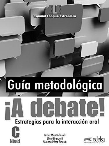 ¡A Debate!: Guia Metodologica Del Profesor (Spanish Edition) [Javier Muñoz-Basols - Elisa Gironzetti - Yolanda Perez Sinusia] (Tapa Blanda)