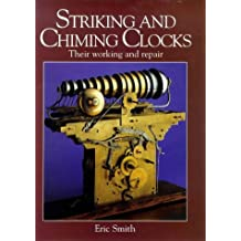 Striking and Chiming Clocks: Their Working and Repair