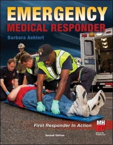 Emergency Medical Responder: First Responder in Action by McGraw-Hill Education