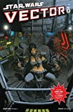 Star Wars: Vector Volume 2 - Chapters 3 & 4 by Rob Williams (2009-06-09)