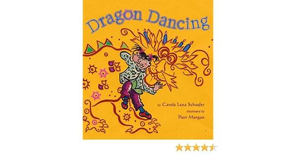 Dragon Dancing: Pierr Morgan, Carole Lexa Schaefer: 9780670060849 ...