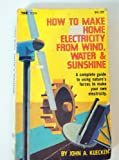 img - for How to Make Home Electricity from Wind, Water, Sunshine book / textbook / text book