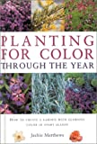Planting for Colour Through the Year, Jackie Matthews, 1842153668