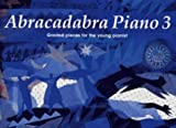 Abracadabra Piano – Abracadabra Piano Book 3 (Pupil book): Graded pieces for the young pianist: Bk. 3