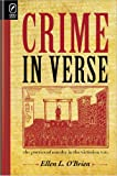 Crime in Verse : The Poetics of Murder in the Victorian Era, O'Brien, Ellen L., 0814210856