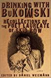 Drinking With Bukowski: Recollections of the Poet