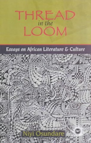 Read Online Thread in the Loom: Essays on African Literature and Culture PDF