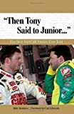 Then Tony Said to Junior.: The Best NASCAR Stories Ever Told (Best Sports Stories Ever Told)