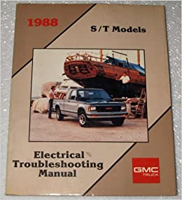 1988 gmc s/t pickup truck jimmy electrical troubleshooting manual etm:  general motors corporation: amazon com: books