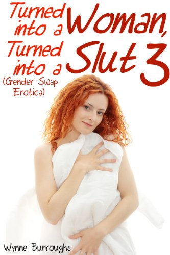 Turned into a Woman. Turned into a Slut 2 (Genderswap Erotica)