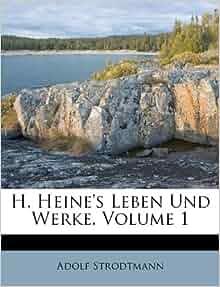 H Heine S Leben Und Werke Volume 1 Adolf Strodtmann