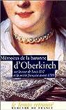 Mémoires de la baronne d'Oberkirch sur la cour de Louis XVI et la société française avant 1789 par de Freundstein