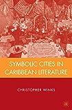 Symbolic Cities in Caribbean Literature