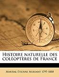 Histoire Naturelle des Coléoptères de France, Martial tienn Mulsant and Martial Étienne Mulsant, 1149395729