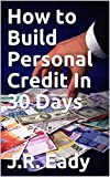 How to Build Personal Credit In 30 Days