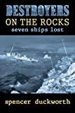 Destroyers on the Rocks, Spencer Duckworth, 1879384558
