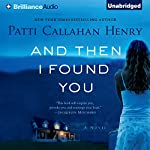 And Then I Found You | Patti Callahan Henry