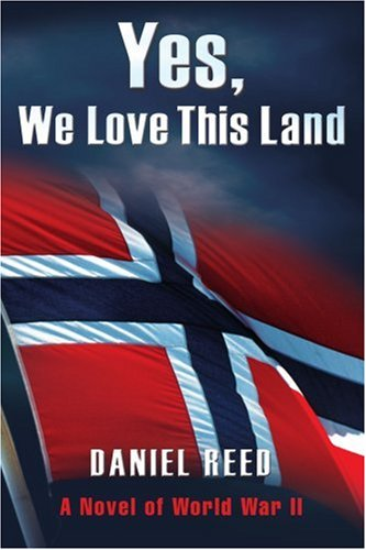 Download Yes, We Love This Land: A Novel of World War II pdf