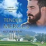 Tender Mercies: Men of Lancaster County, Book 2 | Eli Easton