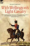 With Wellington's Light Cavalry - the Ex, William Tomkinson, 1846770882