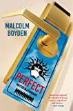 Perfect, Malcolm Boyden, 0755113713