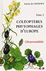 Coléoptères phytophages d'Europe. Tome 2, Chrysomelidae par Du Chatenet