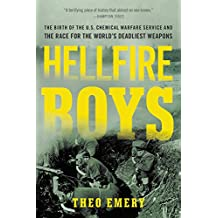 Hellfire Boys: The Birth of the U.S. Chemical Warfare Service and the Race for the World's Deadliest Weapons