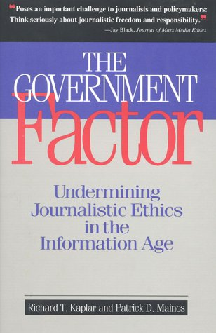 The Government Factor: Undermining Journalistic Ethics in the Information Age
