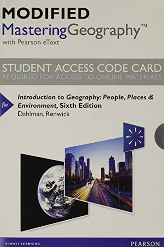Modified Mastering Geography with Pearson eText -- Standalone Access Card -- for Introduction to Geography: People, Places & Environment (6th Edition)