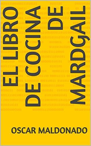 El libro de cocina de Mardgail (Spanish Edition) by [Maldonado, Oscar]