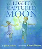 By the Light of the Captured Moon, Julian Scheer, 0823416240