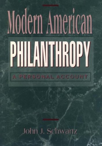 Modern American Philanthropy: A Personal Account (Nonprofit Law, Finance, and Management)