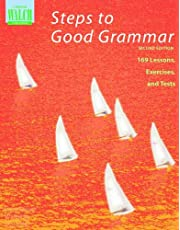 Steps to Good Grammar: 169 Lessons, Exercises, and Tests