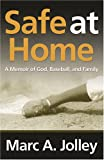 Safe at Home, Marc A. Jolley, 0865547408