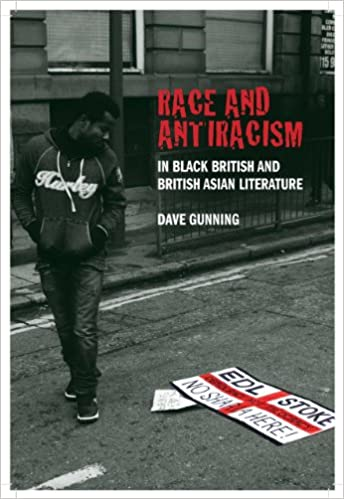 Race and antiracism in black British and British Asian literature [electronic resource] / Dave Gunning