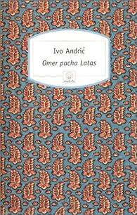 Omer pacha latas par Ivo Andric
