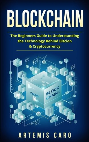 Blockchain: Bitcoin, Ethereum & Blockchain: Beginners Guide to Understanding the Technology Behind Bitcoin & Cryptocurrency (The Future of Money Box Set)