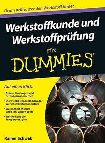Werkstoffkunde und Werkstoffprüfung für Dummies