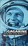 Gagarine ou le reve russe de l'espace par Gauthier