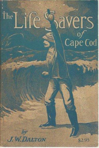 The Lifesavers of Cape Cod John W. Dalton