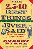The 2548 Best Things Anybody Ever Said, Robert Byrne, 0883659603