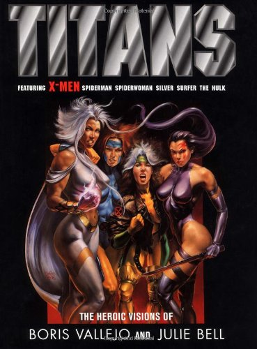 Titans: The Heroic Visions of Boris Vallejo and Julie Bell
